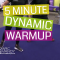 5 Minute Dynamic Warmup